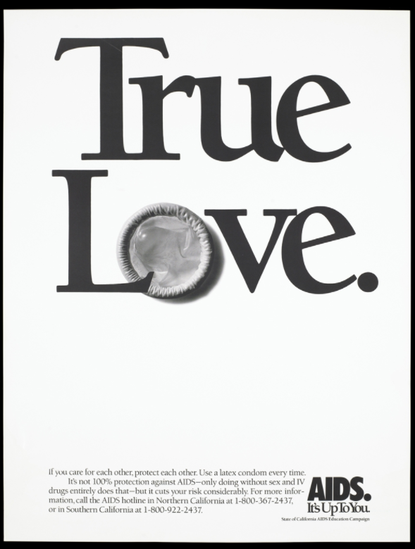 """A condom incorporated within the words """"True Love""""; advertisement by the State of California AIDS Education Campaign. Lithograph, c.1999."""
